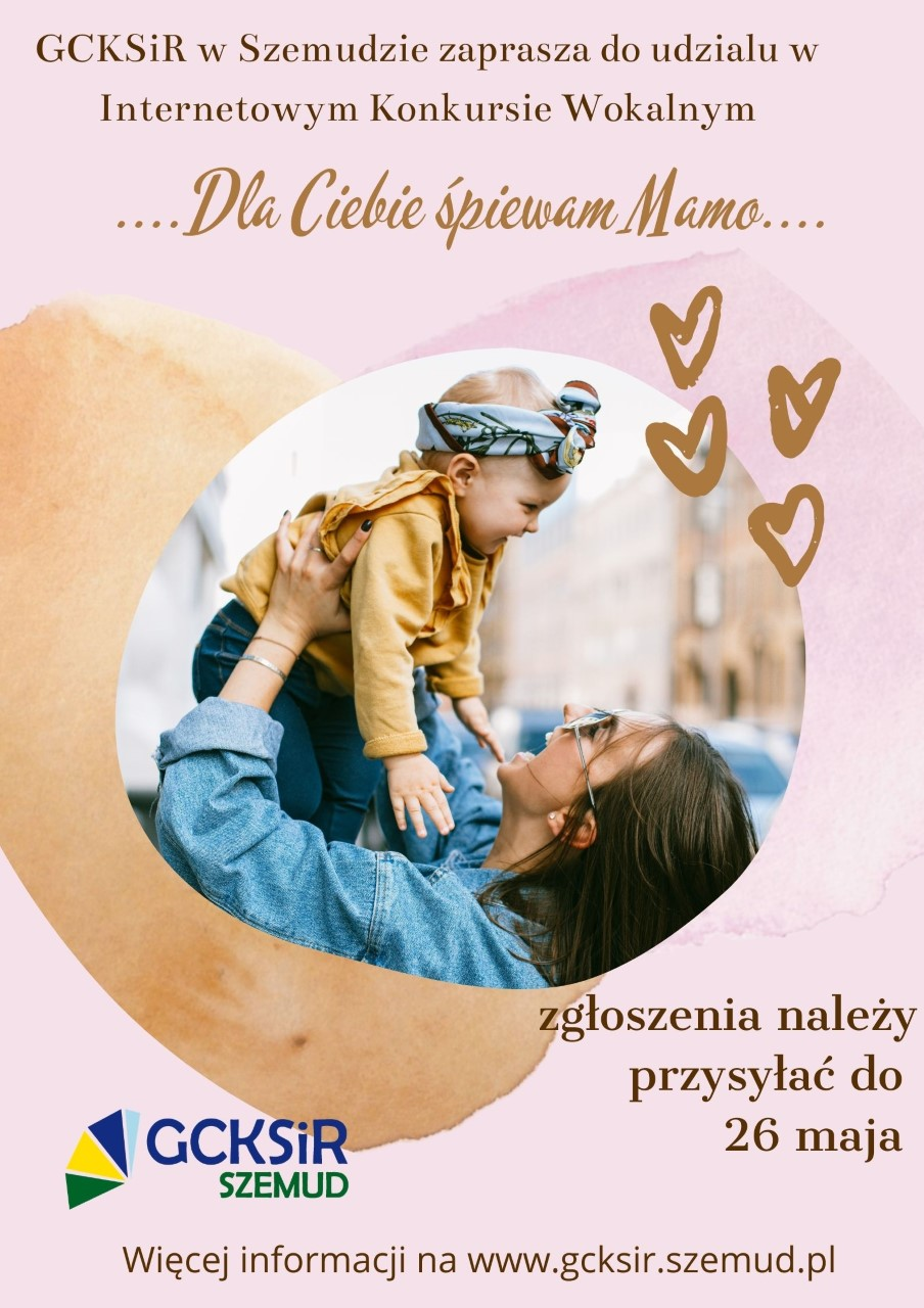 III Internetowy Konkurs Wokalny ''Dla Ciebie Śpiewam Mamo''